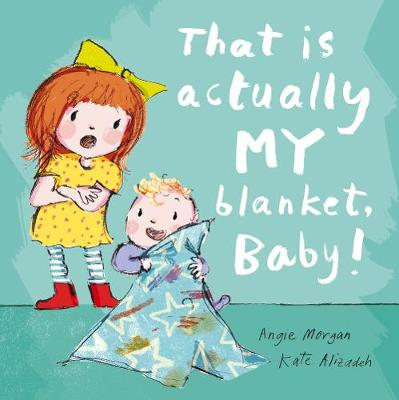 That Is Actually MY Blanket, Baby! (Paperback)