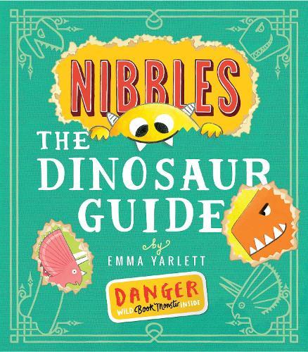 Nibbles: The Dinosaur Guide - Nibbles (Hardback)