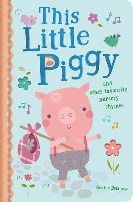 This Little Piggy and Other Favourite Nursery Rhymes (Board book)