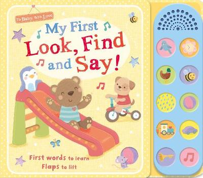 My First Look, Find and Say! - To Baby With Love
