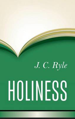 Holiness: Its Nature, Hindrances, Difficulties and Roots (Hardback)