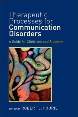 Therapeutic Processes for Communication Disorders: A Guide for Clinicians and Students (Hardback)