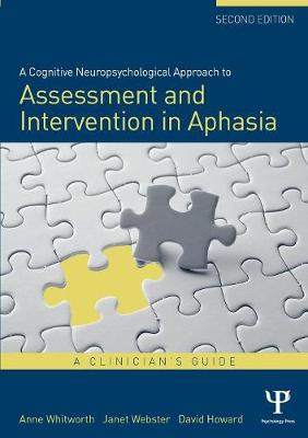 A Cognitive Neuropsychological Approach to Assessment and Intervention in Aphasia: A clinician's guide (Paperback)