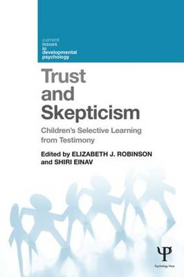 Trust and Skepticism: Children's selective learning from testimony - Current Issues in Developmental Psychology (Hardback)