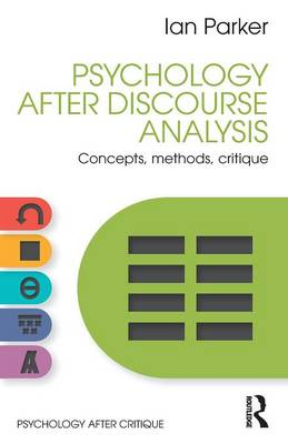 Psychology After Discourse Analysis: Concepts, methods, critique - Psychology After Critique (Paperback)