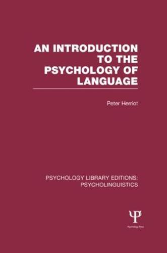 An Introduction to the Psychology of Language (PLE: Psycholinguistics) - Psychology Library Editions: Psycholinguistics (Hardback)