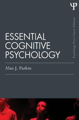 Essential Cognitive Psychology (Classic Edition) - Psychology Press & Routledge Classic Editions (Paperback)