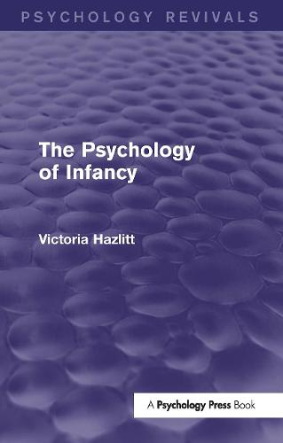The Psychology of Infancy (Psychology Revivals) - Psychology Revivals (Hardback)