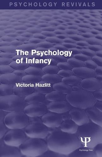 The Psychology of Infancy (Paperback)
