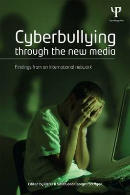 Cyberbullying through the New Media: Findings from an international network (Paperback)