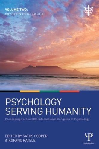 Psychology Serving Humanity: Proceedings of the 30th International Congress of Psychology: Western Psychology Volume 2 (Hardback)