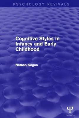 Cognitive Styles in Infancy and Early Childhood (Psychology Revivals) - Psychology Revivals (Hardback)