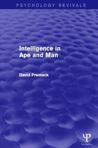 Intelligence in Ape and Man (Psychology Revivals) - Psychology Revivals (Hardback)
