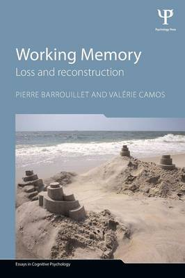 Working Memory: Loss and reconstruction - Essays in Cognitive Psychology (Paperback)