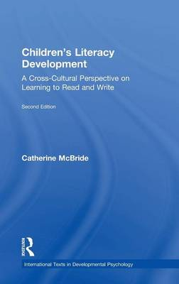 Children's Literacy Development: A Cross-Cultural Perspective on Learning to Read and Write - International Texts in Developmental Psychology (Hardback)