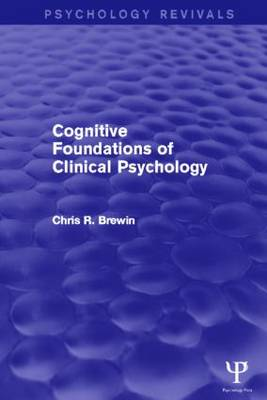 Cognitive Foundations of Clinical Psychology (Hardback)