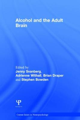Alcohol and the Adult Brain - Current Issues in Neuropsychology (Hardback)