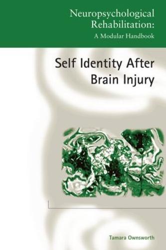 Self-Identity after Brain Injury - Neuropsychological Rehabilitation: A Modular Handbook (Paperback)