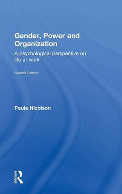 Gender, Power and Organization: A psychological perspective on life at work (Hardback)