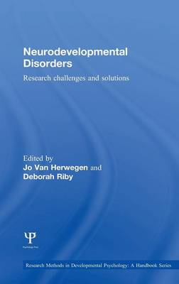 Neurodevelopmental Disorders: Research challenges and solutions - Research Methods in Developmental Psychology: A Handbook Series (Hardback)