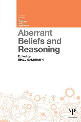 Aberrant Beliefs and Reasoning - Current Issues in Thinking and Reasoning (Paperback)