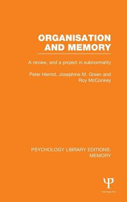 Organisation and Memory (PLE: Memory): A Review and a Project in Subnormality - Psychology Library Editions: Memory (Hardback)