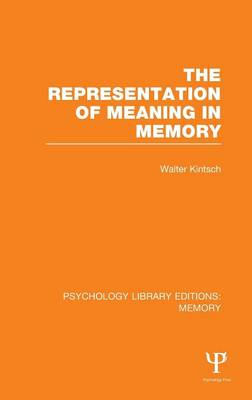 The Representation of Meaning in Memory (PLE: Memory) - Psychology Library Editions: Memory (Hardback)