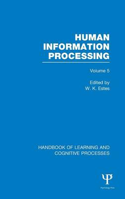 Handbook of Learning and Cognitive Processes (Volume 5): Human Information Processing (Hardback)