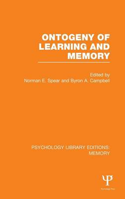 Ontogeny of Learning and Memory (PLE: Memory) - Psychology Library Editions: Memory (Hardback)