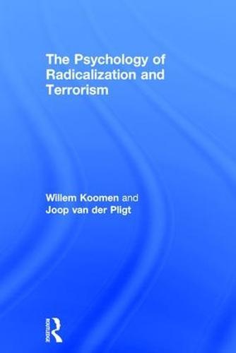 The Psychology of Radicalization and Terrorism (Hardback)