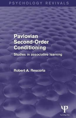 Pavlovian Second-order Conditioning: Studies in Associative Learning (Paperback)