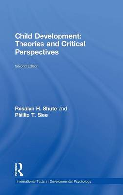 Child Development: Theories and Critical Perspectives - International Texts in Developmental Psychology (Hardback)