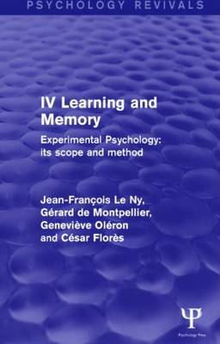 Experimental Psychology Its Scope and Method: Volume IV (Psychology Revivals): Learning and Memory - Psychology Revivals (Hardback)