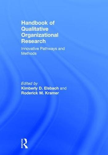 Handbook of Qualitative Organizational Research: Innovative Pathways and Methods (Hardback)
