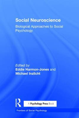 Social Neuroscience: Biological Approaches to Social Psychology - Frontiers of Social Psychology (Hardback)