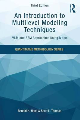 An Introduction to Multilevel Modeling Techniques: MLM and SEM Approaches Using Mplus - Quantitative Methodology Series (Paperback)
