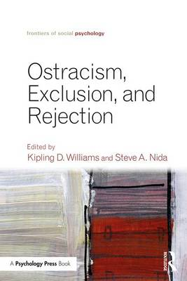 Ostracism, Exclusion, and Rejection - Frontiers of Social Psychology (Paperback)