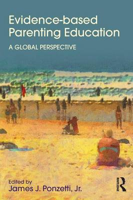 Evidence-based Parenting Education: A Global Perspective - Textbooks in Family Studies (Paperback)