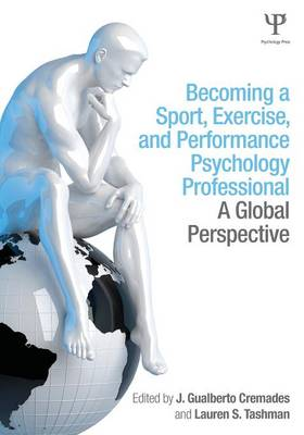 Becoming a Sport, Exercise, and Performance Psychology Professional: A Global Perspective (Paperback)