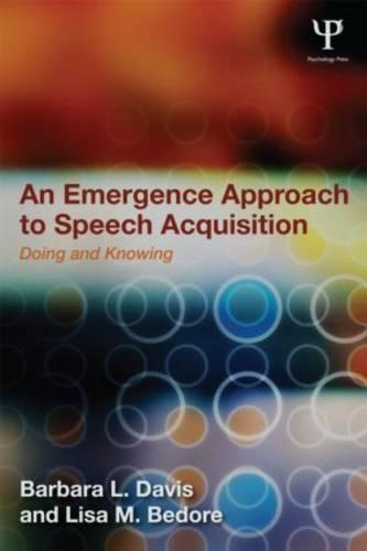 An Emergence Approach to Speech Acquisition: Doing and Knowing (Paperback)