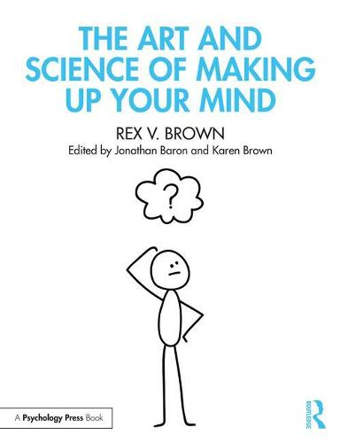 The Science of Making Up Your Mind: Applied Decision Theory for Non-Statisticians (Paperback)