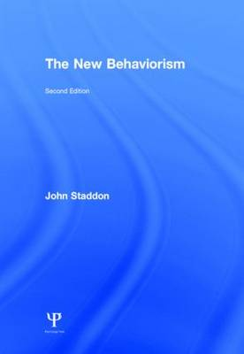 The New Behaviorism: Volume 2: Mind, Mechanism, and Society (Hardback)