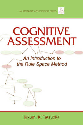 Cognitive Assessment: An Introduction to the Rule Space Method - Multivariate Applications Series (Paperback)