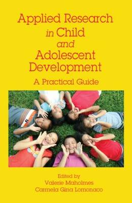 Applied Research in Child and Adolescent Development: A Practical Guide (Paperback)