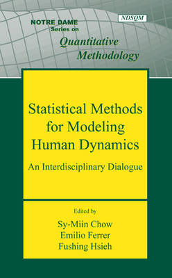 Statistical Methods for Modeling Human Dynamics: An Interdisciplinary Dialogue - Notre Dame Series on Quantitative Methodology (Hardback)