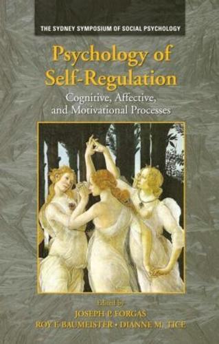 Psychology of Self-Regulation: Cognitive, Affective, and Motivational Processes - Sydney Symposium of Social Psychology (Hardback)
