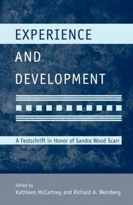 Experience and Development: A Festschrift in Honor of Sandra Wood Scarr - Modern Pioneers in Psychological Science: An APS-Psychology Press Series (Hardback)