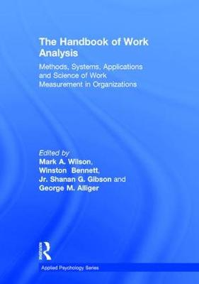 The Handbook of Work Analysis: Methods, Systems, Applications and Science of Work Measurement in Organizations - Applied Psychology Series (Hardback)