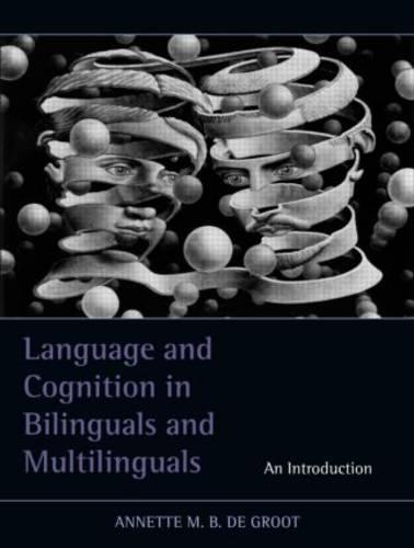 Language and Cognition in Bilinguals and Multilinguals: An Introduction (Hardback)