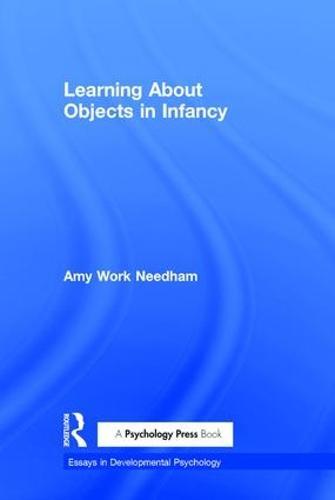 Learning About Objects in Infancy - Essays in Developmental Psychology (Hardback)